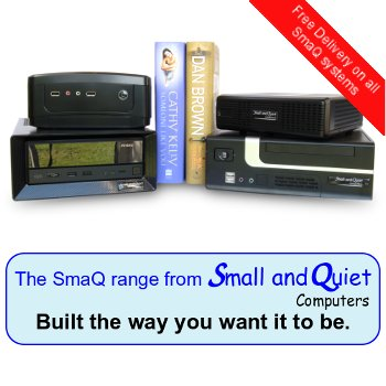 The SmaQ range from Small and Quiet Computers: Built the way you want it to be.